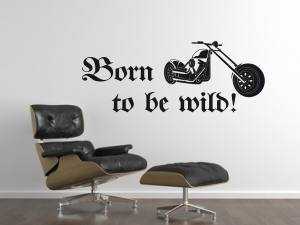 Born to be wild 1187 - Wandtattoo