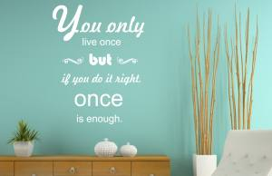 You only live once - Wandtattoo